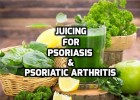 Healthy juicing recipes for Psoriasis and Psoriatic arthritis